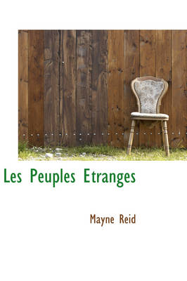 Les Peuples Tranges by Captain Mayne Reid