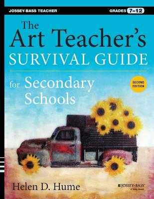 The Art Teacher's Survival Guide for Secondary Schools by Helen D. Hume