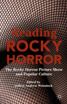 Reading Rocky Horror by Jeffrey Andrew Weinstock