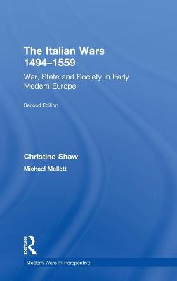 The Italian Wars 1494-1559: War, State and Society in Early Modern Europe by Christine Shaw