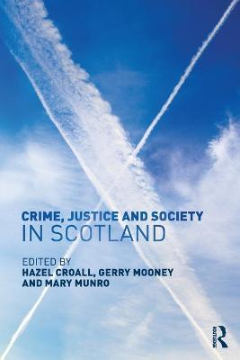 Crime, Justice and Society in Scotland book