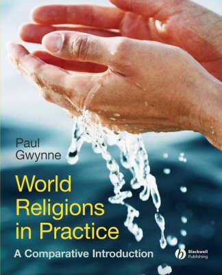 World Religions in Practice by Paul Gwynne