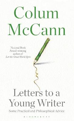Letters to a Young Writer by Colum McCann