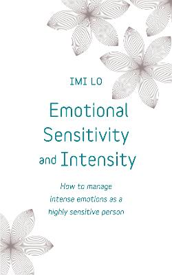 Emotional Sensitivity and Intensity by Imi Lo