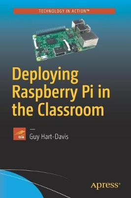Deploying Raspberry Pi in the Classroom by Guy Hart-Davis