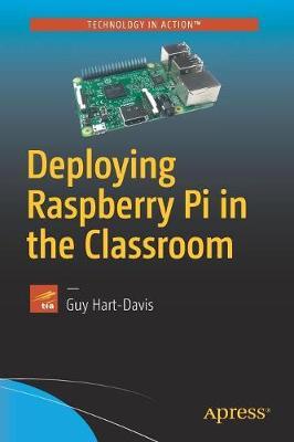 Deploying Raspberry Pi in the Classroom by Guy Hart-Davis