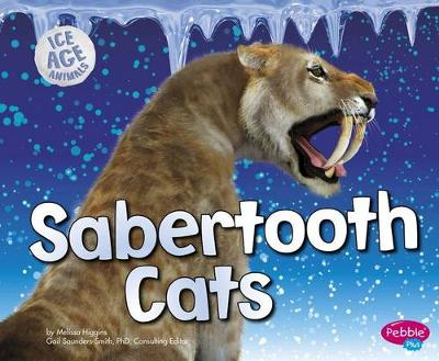 Sabertooth Cats by Melissa Higgins
