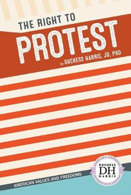Right to Protest by Duchess Harris Jd, PhD