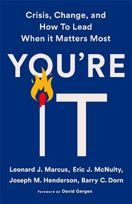 You're It: Crisis, Change, and How to Lead When It Matters Most book
