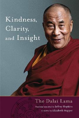 Kindness, Clarity and Insight by His Holiness The Dalai Lama