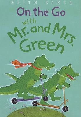 On the Go with Mr. and Mrs. Green by Keith Baker