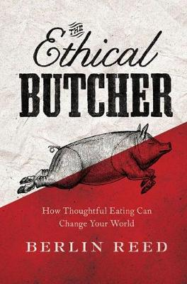 The Ethical Butcher by Berlin Reed
