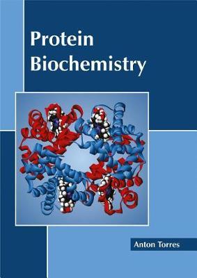 Protein Biochemistry by Anton Torres