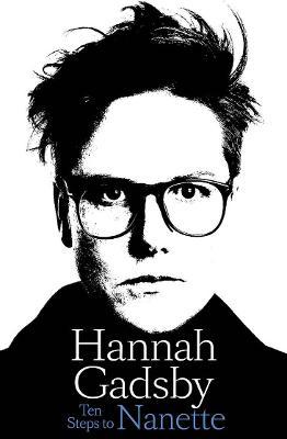 Ten Steps to Nanette by Hannah Gadsby