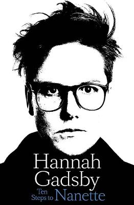 Ten Steps to Nanette by Hannah Gadsby