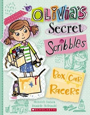 Olivia's Secret Scribbles #6: Box Car Racers by Meredith Costain