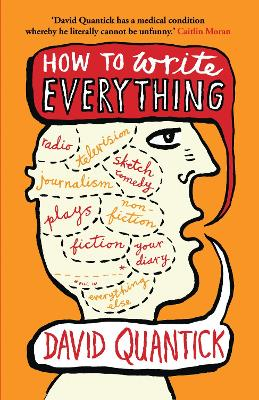 How to Write Everything by David Quantick