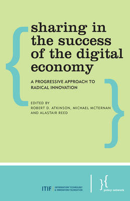 Sharing in the Success of the Digital Economy by Robert D. Atkinson