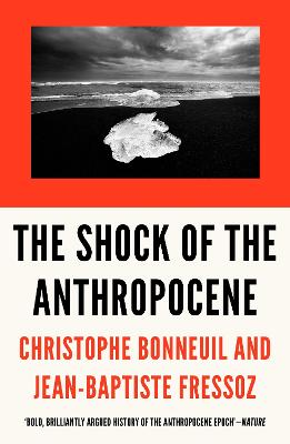 The Shock of the Anthropocene by Christophe Bonneuil