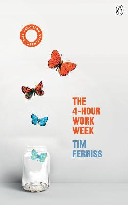 The The 4-Hour Work Week: (Vermilion Life Essentials) by Timothy Ferriss