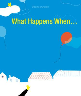 What Happens When... by Delphine Chedru