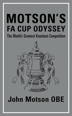 Motson's FA Cup Odyssey by John Motson