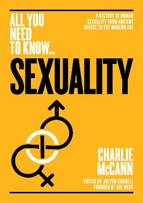 Sexuality: A History of Human Sexuality from Ancient Greece to the Modern Age by Charlie McCann