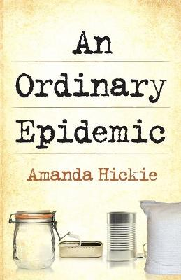 An Ordinary Epidemic by Amanda Hickie