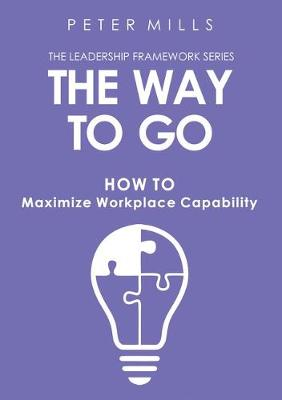 The Way to Go: The Leadership Framework Series book