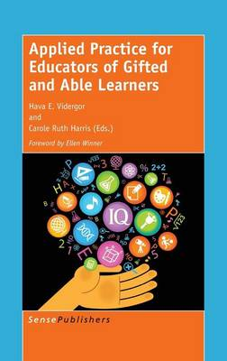 Applied Practice for Educators of Gifted and Able Learners by Hava E. Vidergor
