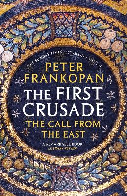 The First Crusade by Peter Frankopan