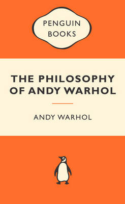 Philosophy of Andy Warhol by Andy Warhol