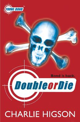 Young Bond: Double or Die by Charlie Higson