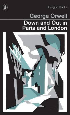 Down and Out in Paris and London by George Orwell
