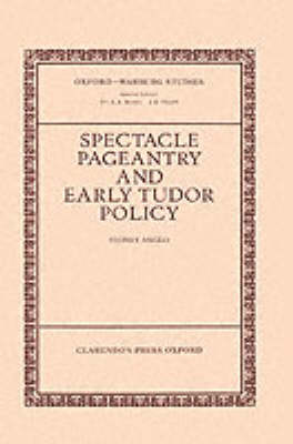 Spectacle, Pageantry, and Early Tudor Policy book