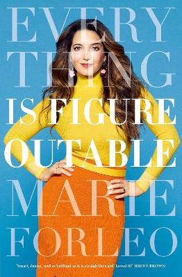 Everything is Figureoutable: The #1 New York Times Bestseller by Marie Forleo