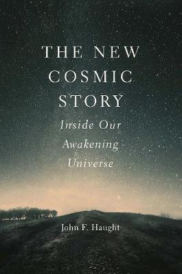 New Cosmic Story by John F. Haught