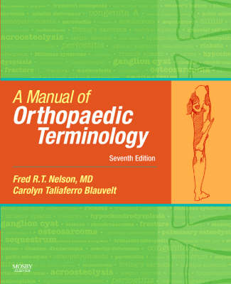 A Manual of Orthopaedic Terminology by Fred R. T. Nelson