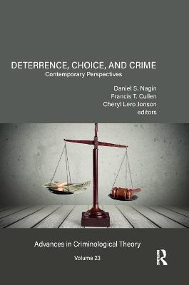 Deterrence, Choice, and Crime, Volume 23: Contemporary Perspectives by Daniel S. Nagin