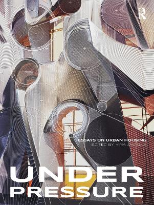 Under Pressure: Essays on Urban Housing by Hina Jamelle