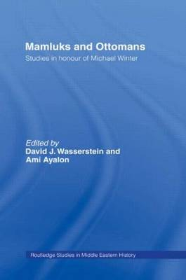 Mamluks and Ottomans: Studies in Honour of Michael Winter by David J. Wasserstein