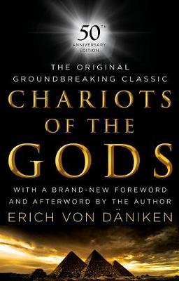 Chariots of the Gods 50th Anniversary Edition by Erich von Daniken