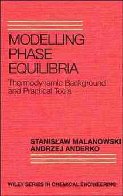 Modelling Phase Equilibria by Stanislaw Malanowski