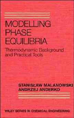 Modelling Phase Equilibria by Stanislaw Malanowski