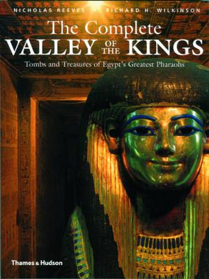 The Complete Valley of the Kings by Nicholas Reeves