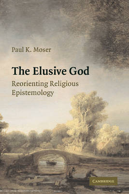 The Elusive God by Paul K. Moser