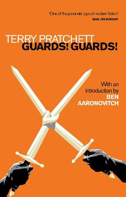 Guards! Guards!: Introduction by Ben Aaronovitch by Ben Aaranovitch