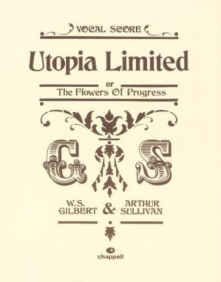 Utopia Limited by William S. Gilbert