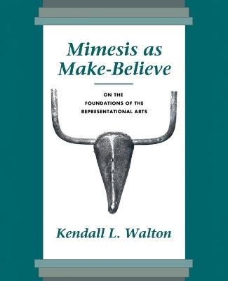 Mimesis as Make Believe by Kendall L. Walton