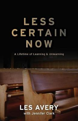 Less Certain Now by Les Avery